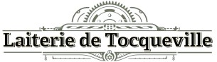 La Laiterie de Tocqueville